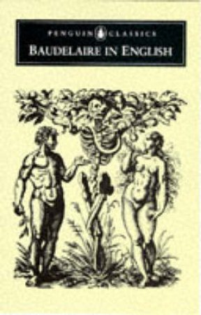 Penguin Classics: Baudelaire in English by Baudelaire