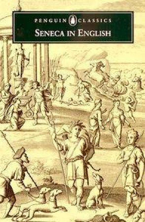 Penguin Classics: Seneca in English by Seneca
