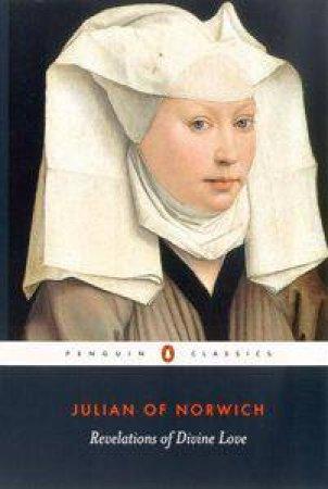 Penguin Classics: Revelations of Divine Love by Julian Of Norwich