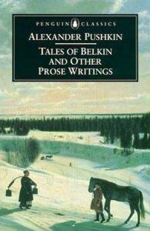 Penguin Classics: Tales of Belkin & Other Prose Writings by Alexandar Pushkin