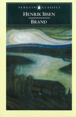 Penguin Classics: Brand by Henrik Ibsen