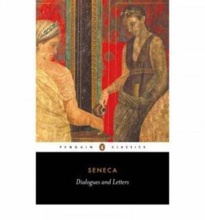 Penguin Classics: Dialogues & Letters by Seneca