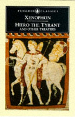 Penguin Classics: Hiero the Tyrant & Other Treatises by Xenophon