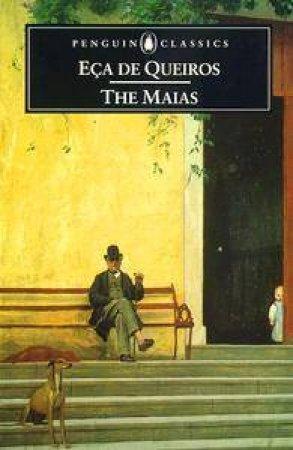 Penguin Classics: The Maias by Eca De Queiros
