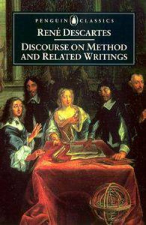Penguin Classics: Discourse On Method & Related Writings by Rene' Descartes