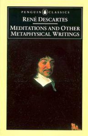 Penguin Classics: Meditations & Other Metaphysical Writings by Rene Descartes