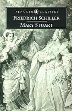 Penguin Classics: Mary Stuart by Friedrich Schiller