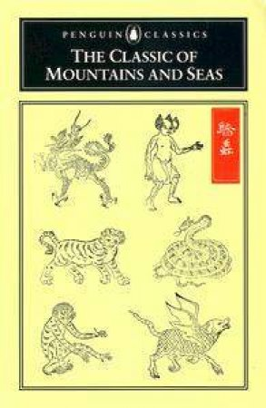 Penguin Classics: The Classic of Mountains & Seas by Various