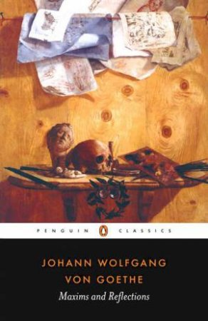 Penguin Classics: Maxims and Reflections by Johann Wolfgang Von Goethe