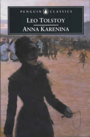 Penguin Classics: Anna Karenina by Leo Tolstoy