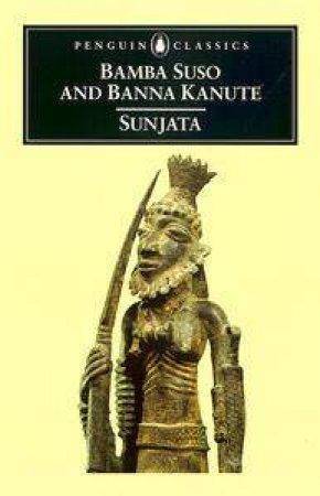 Penguin Classics: The Sunjata by Bamba Suso & Nanna Kanute