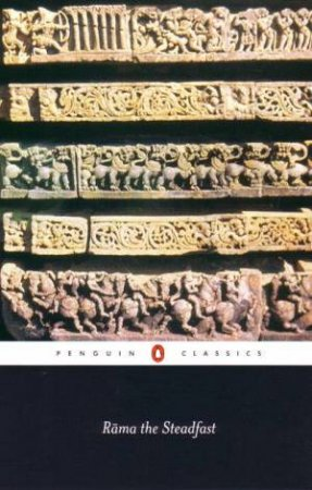 Rama The Steadfast: An Early Form of Ramayana by Valmiki