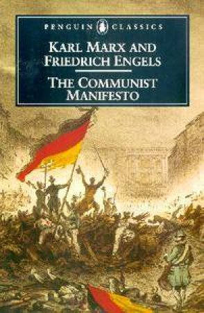 Penguin Classics: The Communist Manifesto by Karl Marx & Friedrich Engels