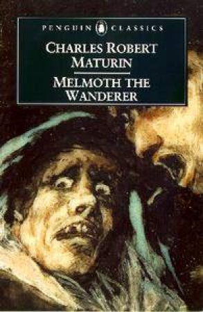 Penguin Classics: Melmoth The Wanderer by Charles Robert Maturin
