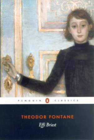 Penguin Classics: Effi Briest by Theodor Fontane