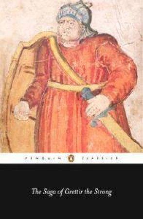 The Saga Of Grettir The Strong by Eiricksson Leifur