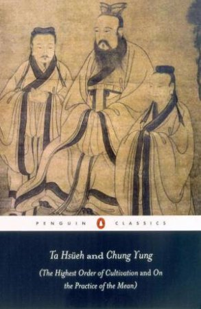 Penguin Classics: Ta Hsueh And Chung Yung by Andrew Placks