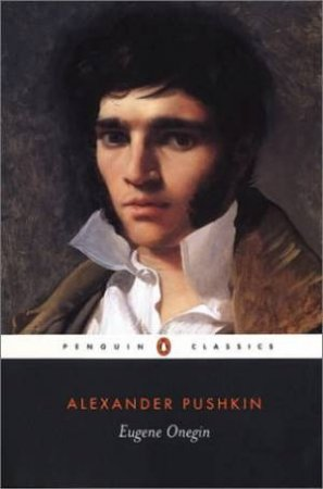 Eugene Onegin: A Novel In Verse by Alexander Pushkin
