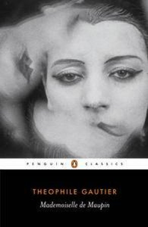 Penguin Classics: Mademoiselle De Maupin by Theophile Gautier