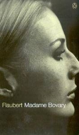 Penguin Classics: Madame Bovary by Gustave Flaubert