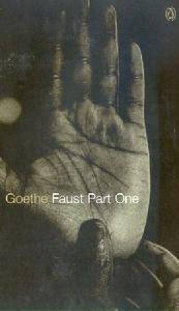 Penguin Classics: Faust Part 1 by Johann Wolfgang Goethe