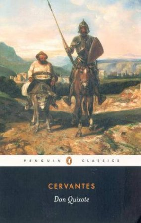 Penguin Classics: Don Quixote by Miguel De Cervantes