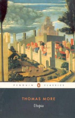 Penguin Classics: Utopia by Thomas More