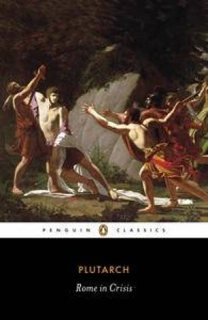 Penguin Classics: Rome In Crisis by Plutarch