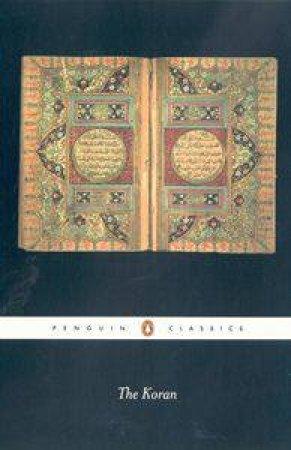 Penguin Classics: The Koran by N J Dawood