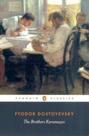 Penguin Classics: The Brothers Karamazov by Fyodor Dostoyevsky