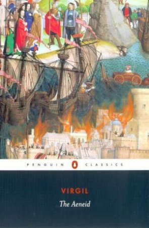 Penguin Classics: The Aeneid by Virgil