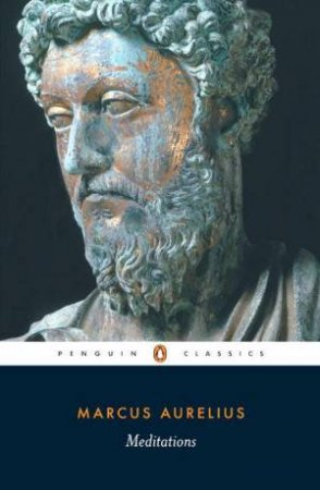 Penguin Classics: Meditations by Marcus Aurelius