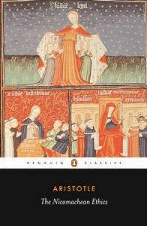 Penguin Classics: The Nicomachean Ethics by Aristotle
