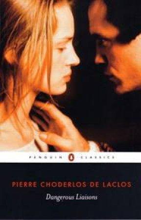 Penguin Classics: Dangerous Liaisons by Pierre Choderlos De Laclos