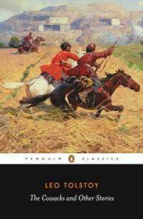 Penguin Classics: The Cossacks & Other Tales Of Military Life