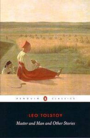 Penguin Classics: Master And Man And Other Stories