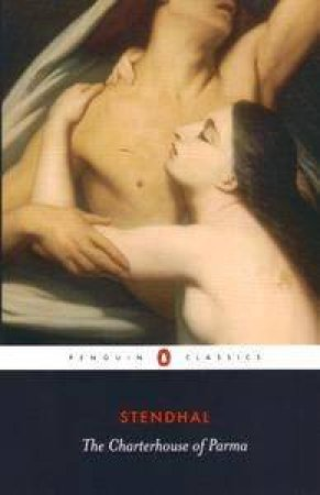 Penguin Classics: The Charterhouse Of Parma by Stendhal