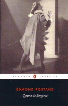 Penguin Classics: Cyrano De Bergerac by Edmond Rostand