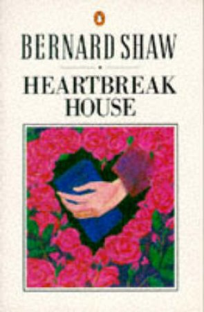 Heartbreak House - Playscript by George Bernard Shaw
