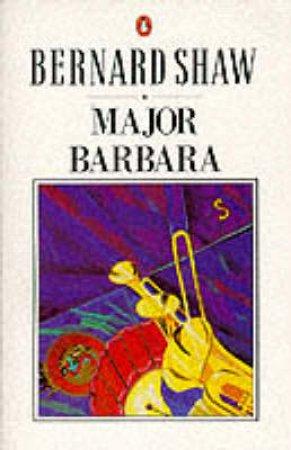 Major Barbara - Playscript by George Bernard Shaw