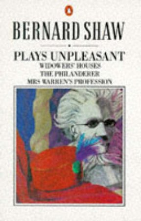 Plays Unpleasant by George Bernard Shaw