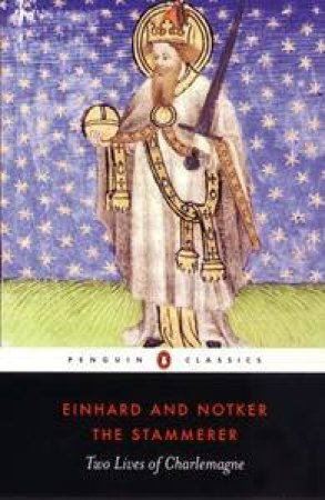 Penguin Classics: Two Lives of Charlemagne by Einhard & Notker the Stammerer