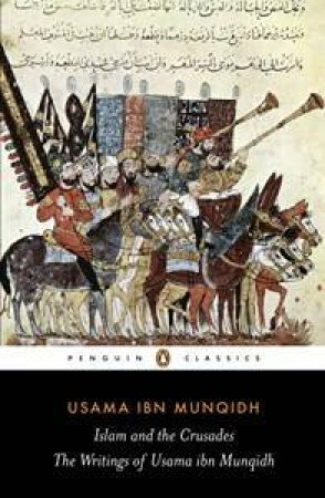 The Book Of Contemplation: Islam and the Crusades by Ibn bin Munqidh Usama Jubayr