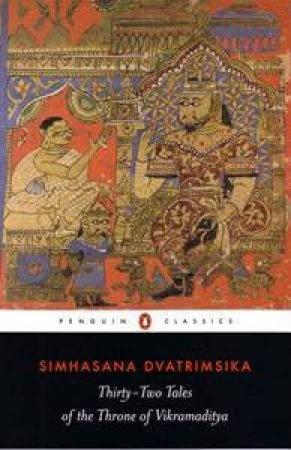 Thirty-Two Tales Of The Throne Of Vikramaditya by Simhasana Dvatrmsika