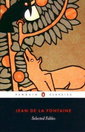 Selected Fables by Jean De La Fontaine