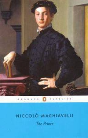 The Prince Anniversary Classic by Niccolo Machiavelli