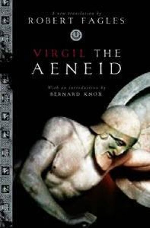The Aeneid by Fagles Robert (trans) Virgil