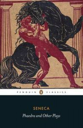 Penguin Classics: Phaedra and Other Plays by Seneca