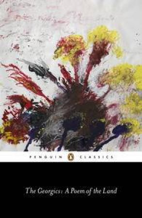 Penguin Classics: The Georgics: A Poem of the Land by Virgil