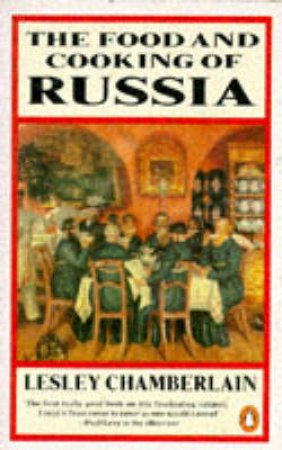 Food & Cooking Of Russia by Lesley Chamberlain